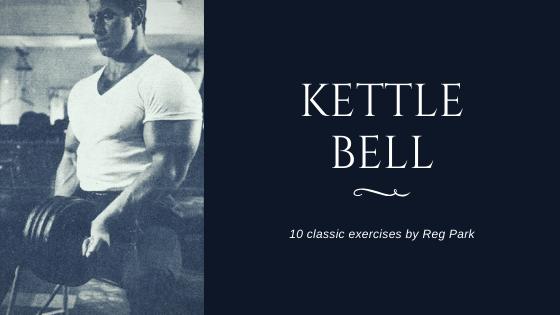 kettle bellworkout oldschool reg park