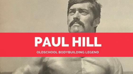paul hill bodybuilder legend