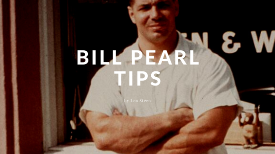 bill pearl training tips